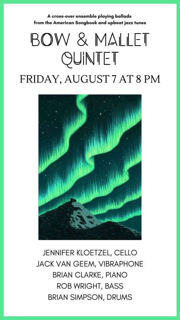 Bow and Mallet - August 7 at 8 pm