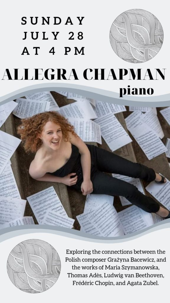 Allegra Chapman, piano plays Bacewicz - Sunday, July 28 at 4 pm