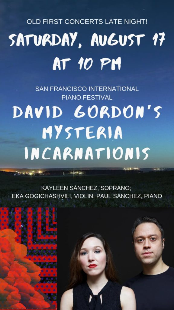 David Gordon's Mysteria Incarnationis - Saturday, August 17 at 10 pm