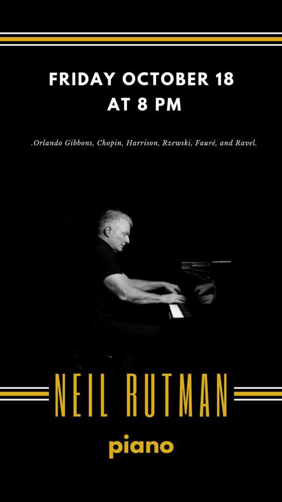Neil Rutman, piano - Friday, October 18 at 8 pm