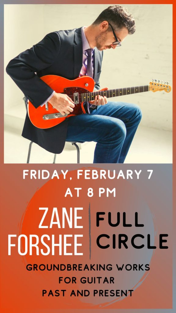 Zane Forshee, guitar - Friday, Feb 7 at 8 pm